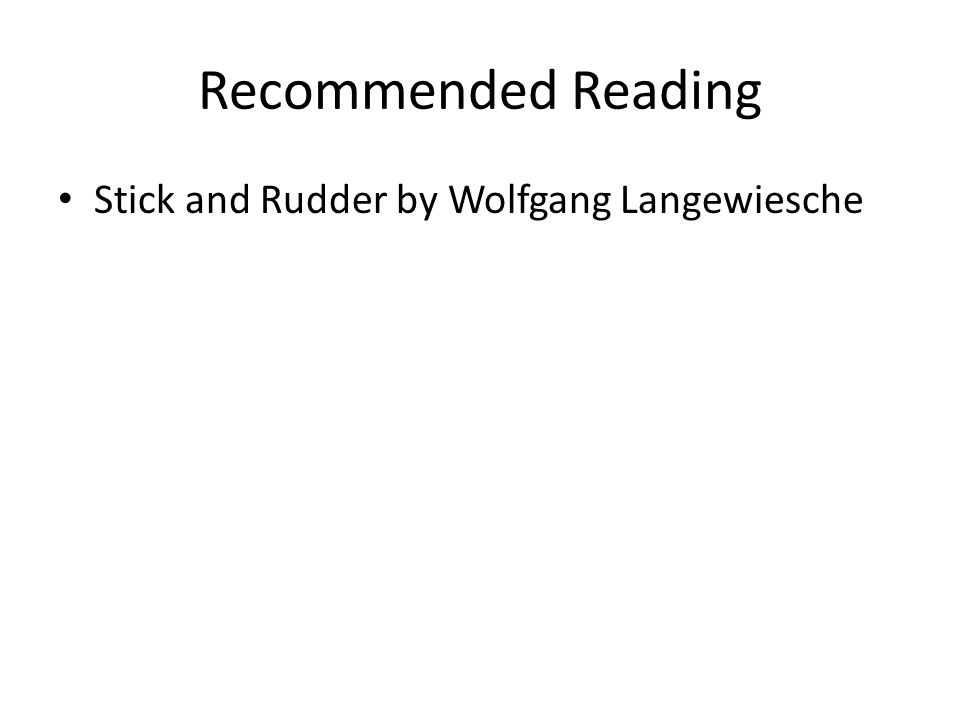 Recommended Reading Stick and Rudder by Wolfgang Langewiesche