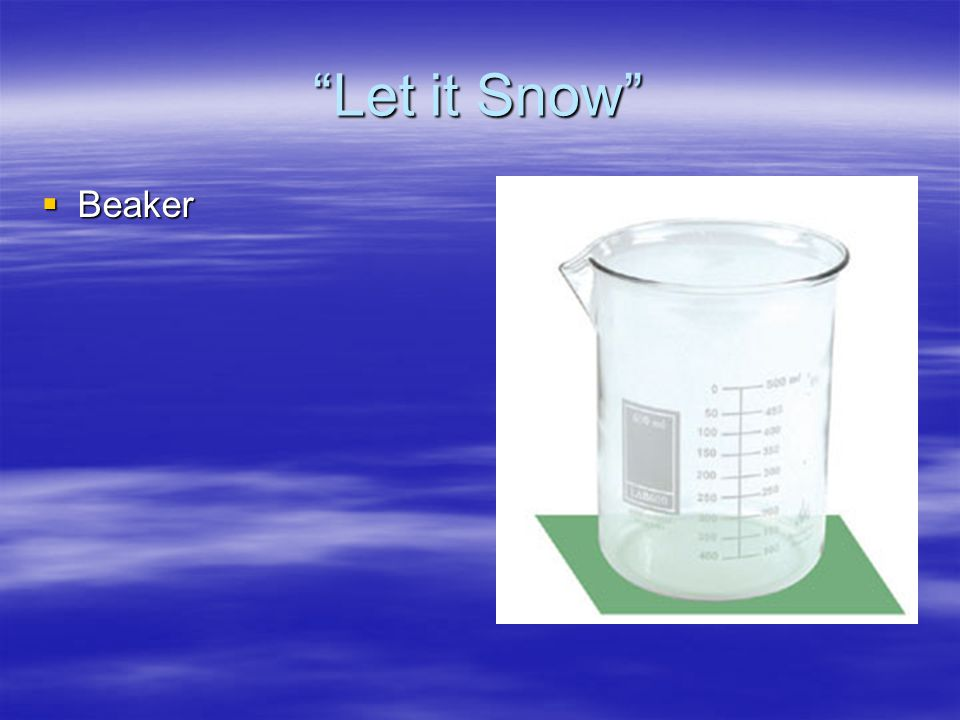 Let it Snow Rules  1.No throwing snow  2. No walking in the snow  3.