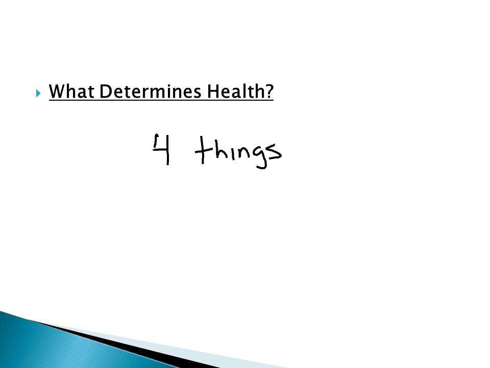  What Determines Health