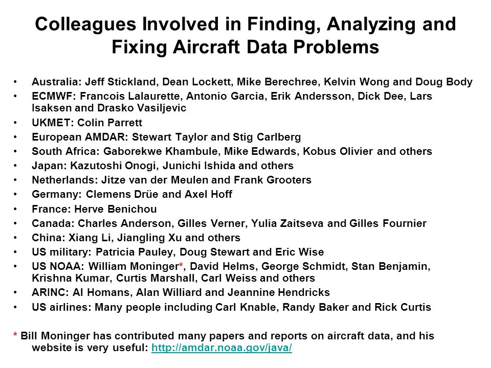 Colleagues Involved in Finding, Analyzing and Fixing Aircraft Data Problems Australia: Jeff Stickland, Dean Lockett, Mike Berechree, Kelvin Wong and D