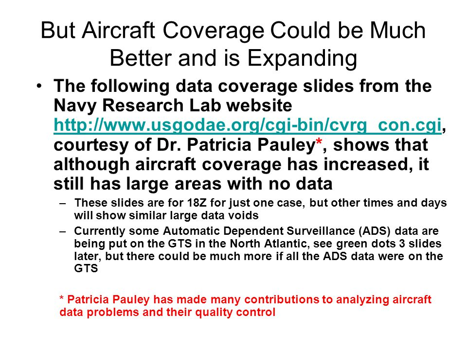 But Aircraft Coverage Could be Much Better and is Expanding The following data coverage slides from the Navy Research Lab website http://www.usgodae.o
