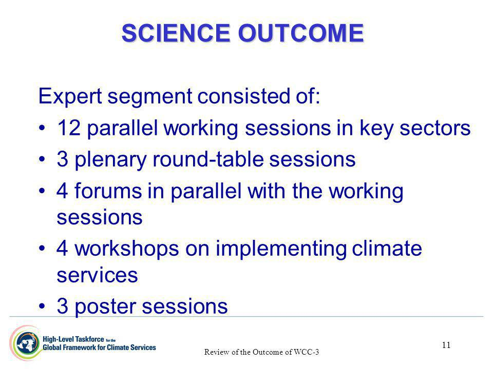 11 SCIENCE OUTCOME Expert segment consisted of: 12 parallel working sessions in key sectors 3 plenary round-table sessions 4 forums in parallel with t