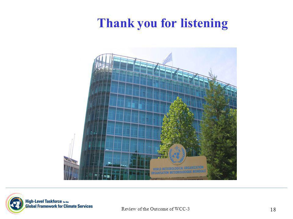18 Thank you for listening Review of the Outcome of WCC-3