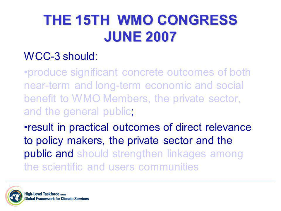 WMO EXECUTIVE COUNCIL-LX JUNE 2008 The outcomes should: bridge the gap between IPCC assessment reports and the required services to adapt to climate variability and change at regional and national levels.