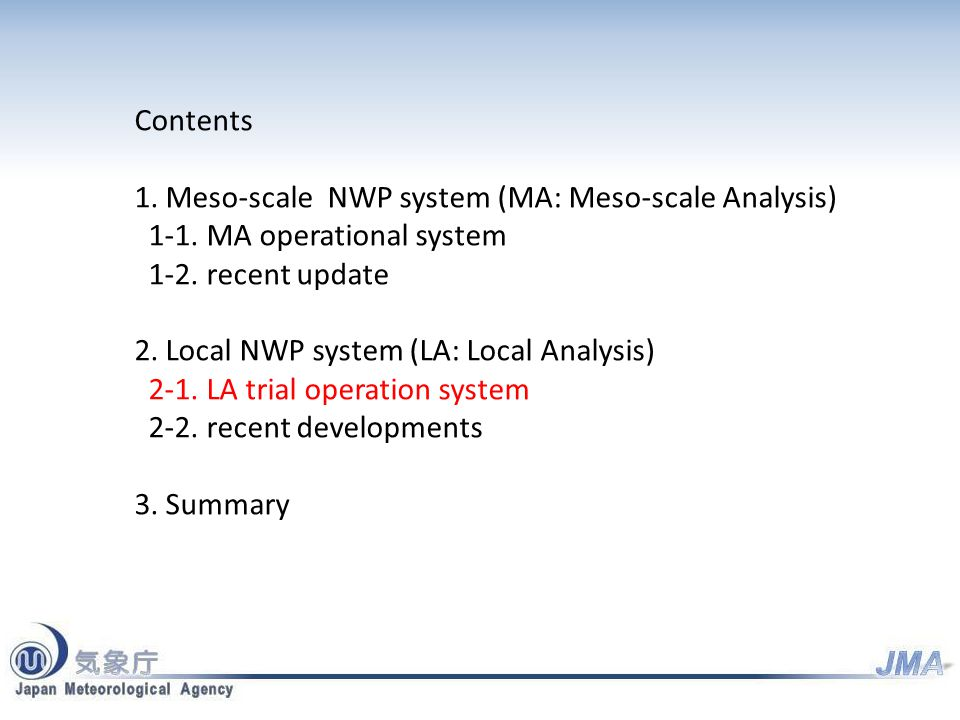 Contents 1. Meso-scale NWP system (MA: Meso-scale Analysis) 1-1.
