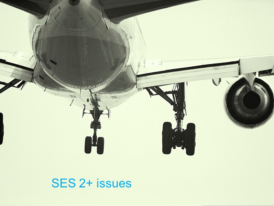SES 2+ issues