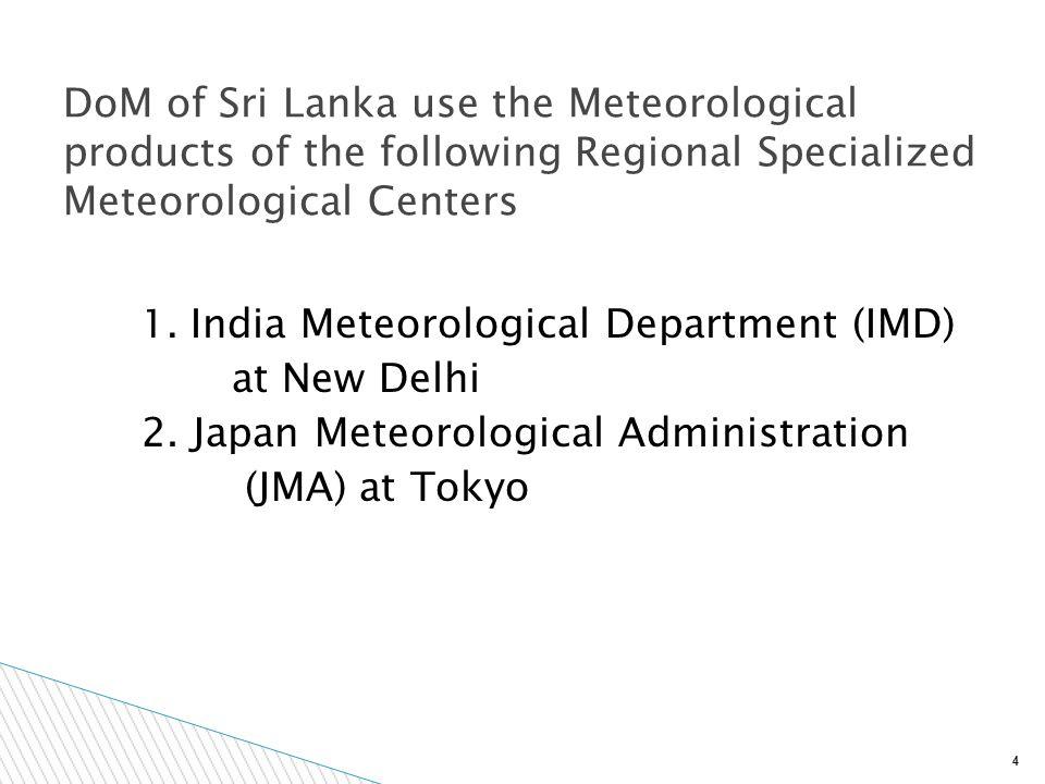 4 1. India Meteorological Department (IMD) at New Delhi 2.