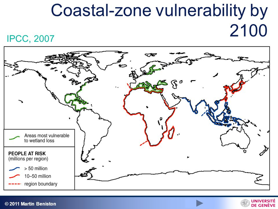 © 2011 Martin Beniston Coastal-zone vulnerability by 2100 IPCC, 2007