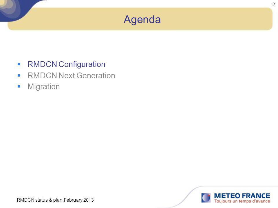 RMDCN status & plan,February 2013 2 Agenda  RMDCN Configuration  RMDCN Next Generation  Migration