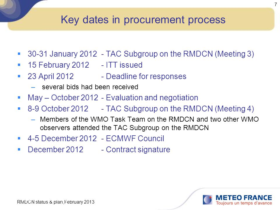 RMDCN status & plan,February 2013 7 Key dates in procurement process  30-31 January 2012- TAC Subgroup on the RMDCN (Meeting 3)  15 February 2012- I