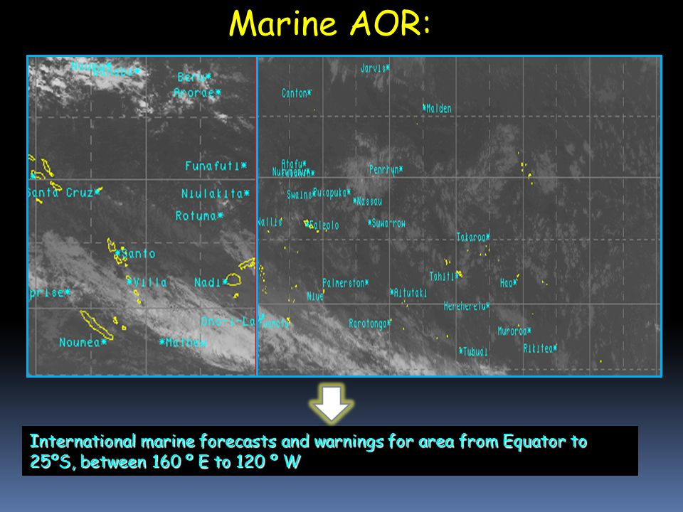 Marine AOR: International marine forecasts and warnings for area from Equator to 25ºS, between 160 º E to 120 º W