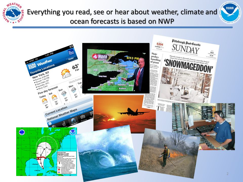 Everything you read, see or hear about weather, climate and ocean forecasts is based on NWP 2