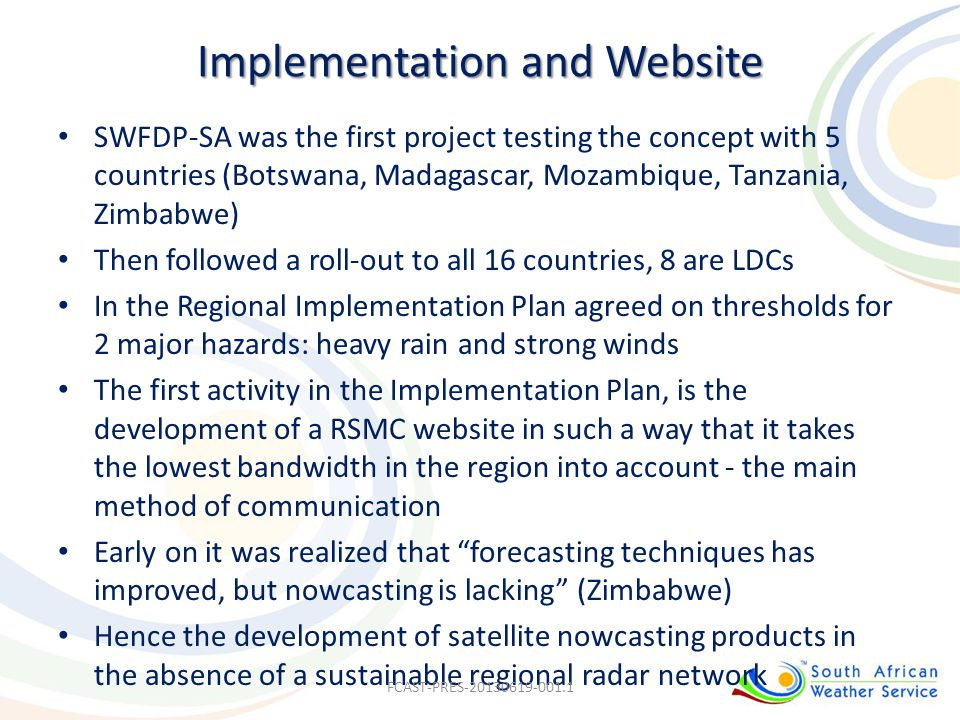 Implementation and Website SWFDP-SA was the first project testing the concept with 5 countries (Botswana, Madagascar, Mozambique, Tanzania, Zimbabwe)