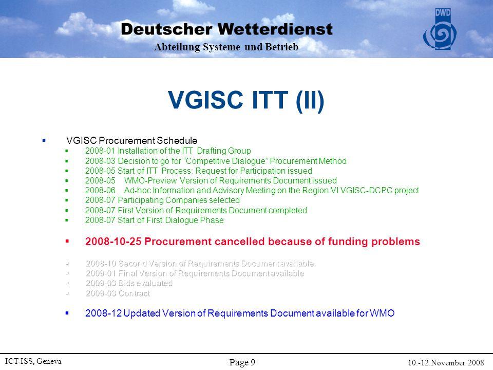 Abteilung Systeme und Betrieb ICT-ISS, Geneva 10.-12.November 2008 Page 9 VGISC ITT (II)