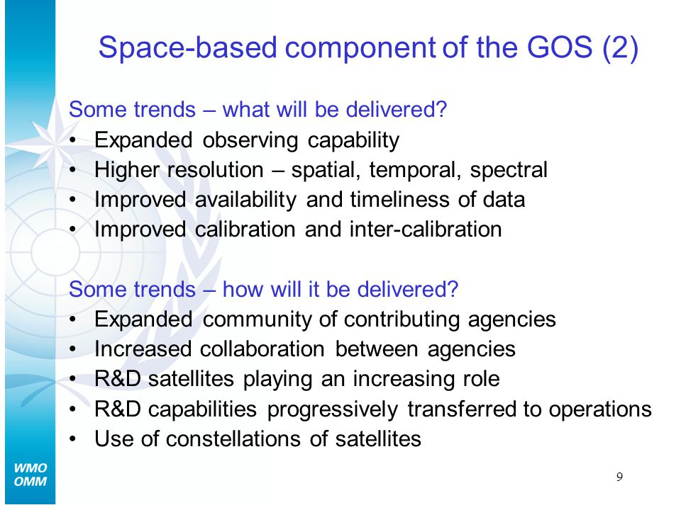 9 Space-based component of the GOS (2) Some trends – what will be delivered.