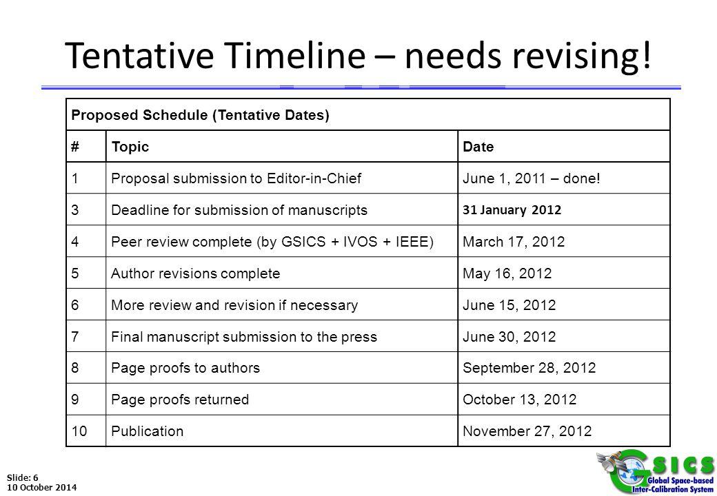 Slide: 6 10 October 2014 Tentative Timeline – needs revising.