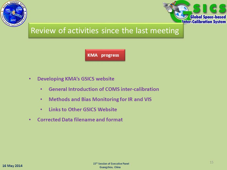 15 KMA progress Review of activities since the last meeting Developing KMA's GSICS website General Introduction of COMS inter-calibration Methods and
