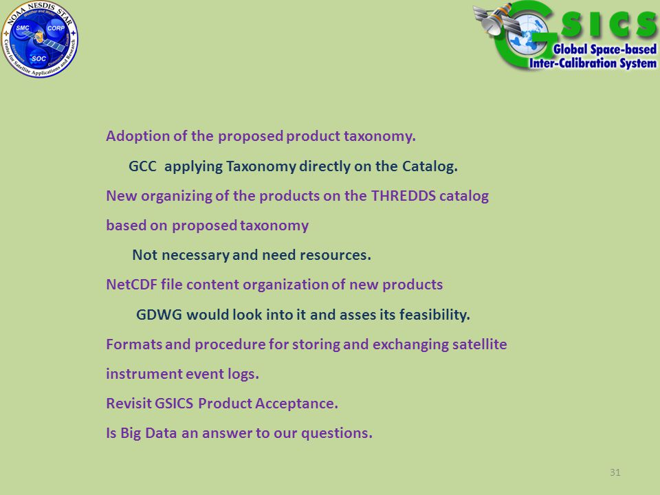 31 Adoption of the proposed product taxonomy. GCC applying Taxonomy directly on the Catalog. New organizing of the products on the THREDDS catalog bas