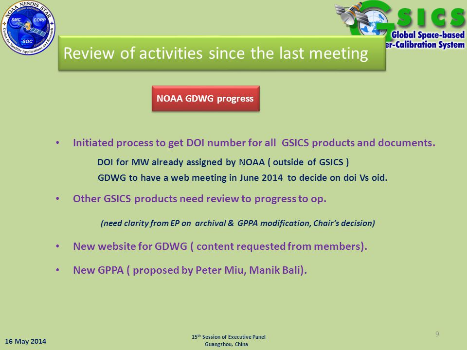 Initiated process to get DOI number for all GSICS products and documents. DOI for MW already assigned by NOAA ( outside of GSICS ) GDWG to have a web
