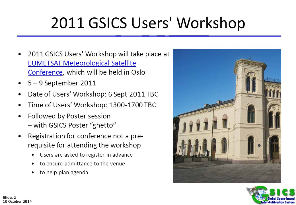 Slide: 3 10 October 2014 Agenda Items for Users' Workshop Common Reference Channels Discuss!