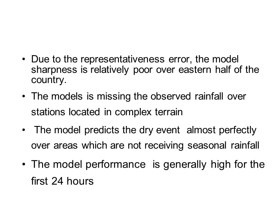 Due to the representativeness error, the model sharpness is relatively poor over eastern half of the country.