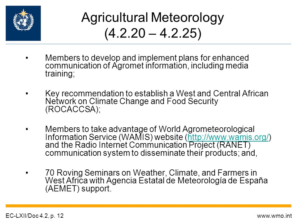 Members to develop and implement plans for enhanced communication of Agromet information, including media training; Key recommendation to establish a
