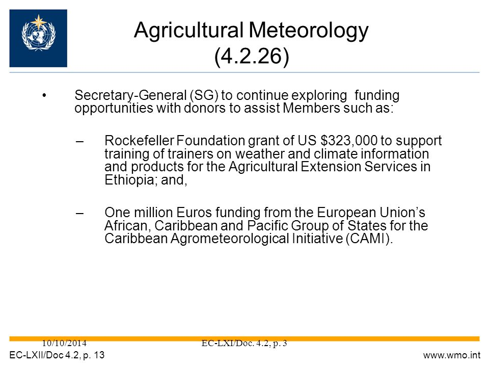 10/10/2014EC-LXI/Doc. 4.2, p. 3 Secretary-General (SG) to continue exploring funding opportunities with donors to assist Members such as: –Rockefeller