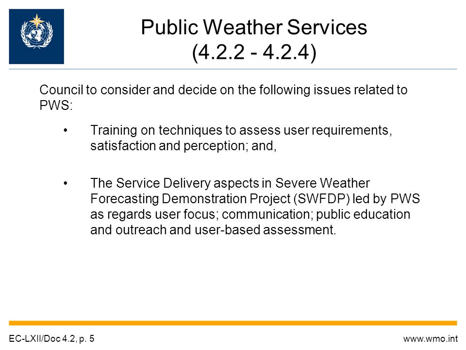Public Weather Services (4.2.2 - 4.2.4) Training on techniques to assess user requirements, satisfaction and perception; and, The Service Delivery asp