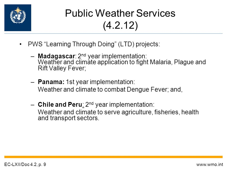 "PWS ""Learning Through Doing"" (LTD) projects: –Madagascar: 2 nd year implementation: Weather and climate application to fight Malaria, Plague and Rift"