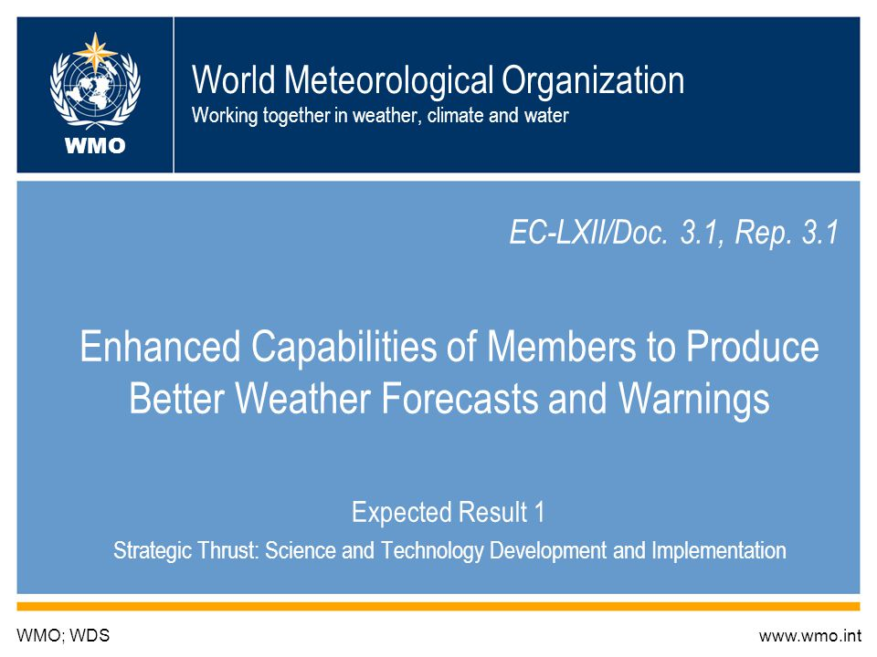 World Meteorological Organization Working together in weather, climate and water EC-LXII/Doc.