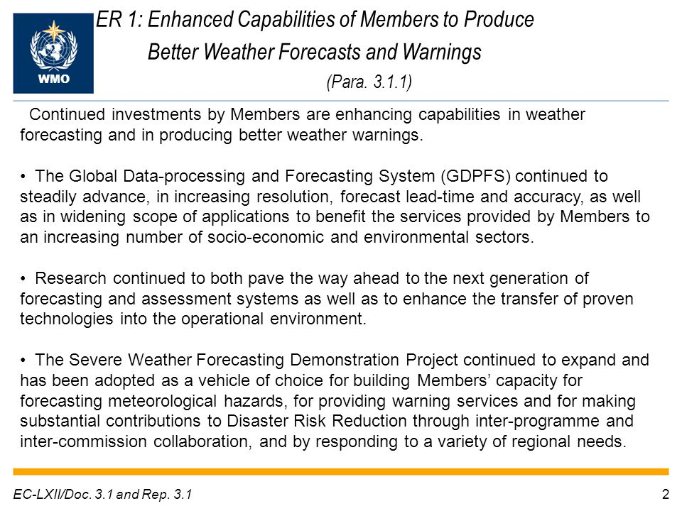 2EC-LXII/Doc. 3.1 and Rep. 3.1 ER 1: Enhanced Capabilities of Members to Produce Better Weather Forecasts and Warnings (Para. 3.1.1) WMO Continued inv