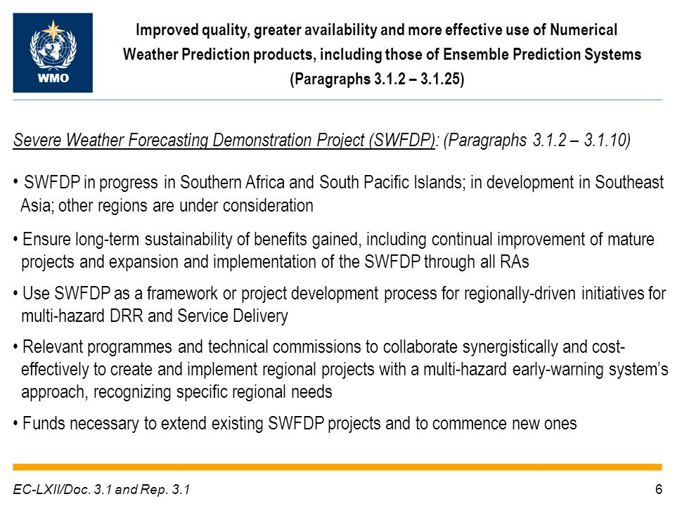 6EC-LXII/Doc. 3.1 and Rep. 3.1 Improved quality, greater availability and more effective use of Numerical Weather Prediction products, including those