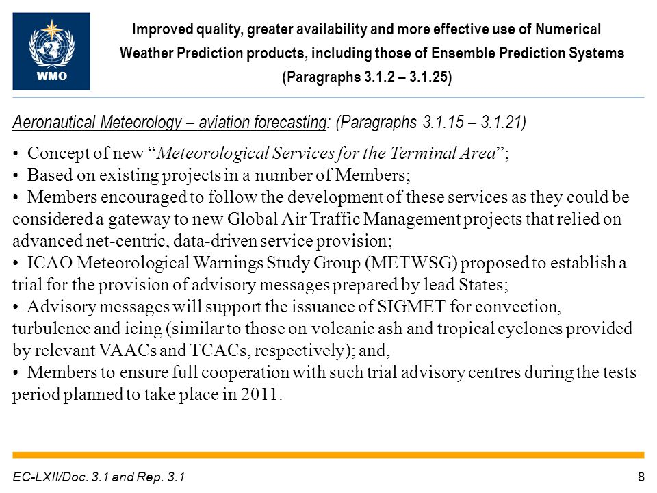 8EC-LXII/Doc. 3.1 and Rep. 3.1 Improved quality, greater availability and more effective use of Numerical Weather Prediction products, including those
