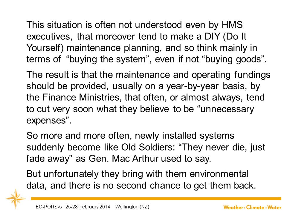 This situation is often not understood even by HMS executives, that moreover tend to make a DIY (Do It Yourself) maintenance planning, and so think mainly in terms of buying the system , even if not buying goods .