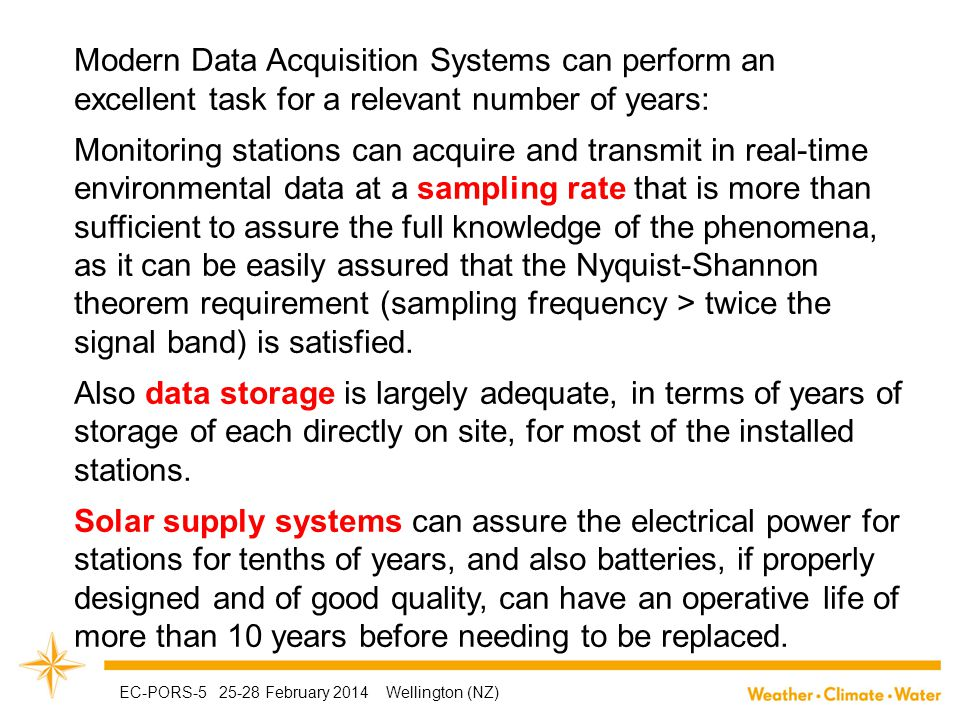 Modern Data Acquisition Systems can perform an excellent task for a relevant number of years: Monitoring stations can acquire and transmit in real-tim