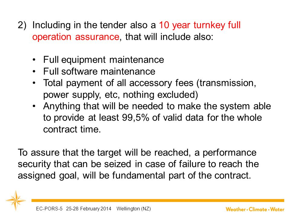 2)Including in the tender also a 10 year turnkey full operation assurance, that will include also: Full equipment maintenance Full software maintenanc