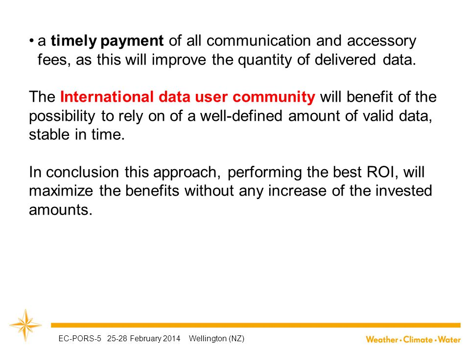 a timely payment of all communication and accessory fees, as this will improve the quantity of delivered data. The International data user community w