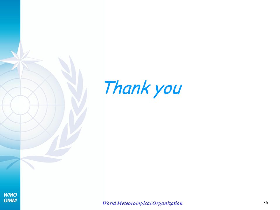 36 World Meteorological Organization Thank you