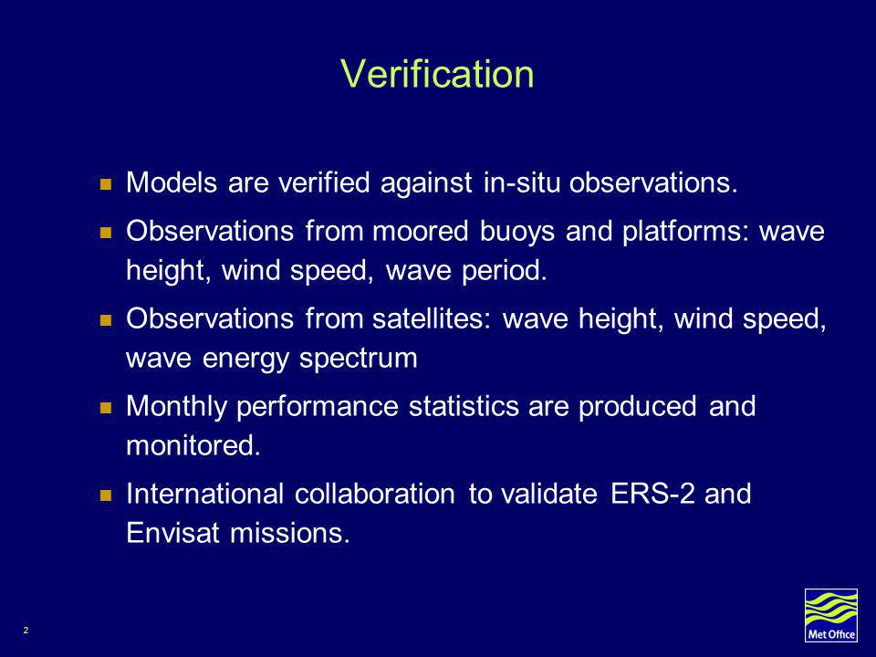 2 Verification Models are verified against in-situ observations.
