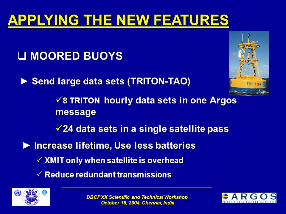 DBCP XX Scientific and Technical Workshop October 18, 2004, Chennai, India APPLYING THE NEW FEATURES  MOORED BUOYS ► Send large data sets (TRITON-TAO