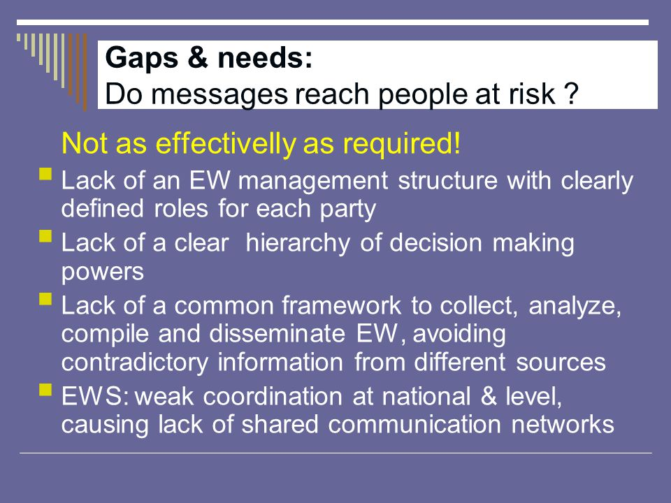 Gaps & needs: Do messages reach people at risk . Not as effectivelly as required.