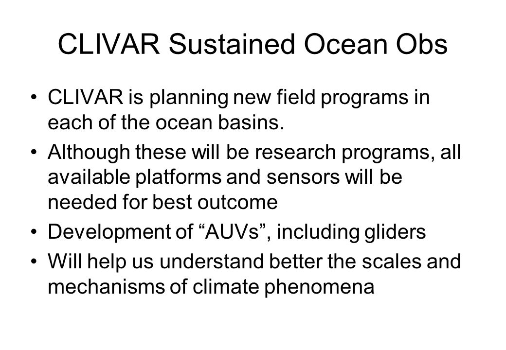 CLIVAR Sustained Ocean Obs CLIVAR is planning new field programs in each of the ocean basins.