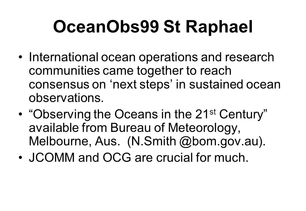 OceanObs99 St Raphael International ocean operations and research communities came together to reach consensus on 'next steps' in sustained ocean observations.
