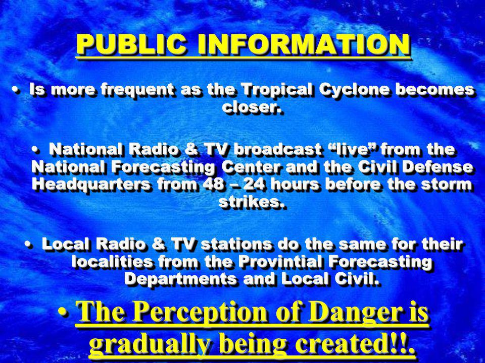 PUBLIC INFORMATION Is more frequent as the Tropical Cyclone becomes closer.Is more frequent as the Tropical Cyclone becomes closer.