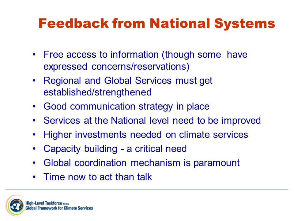 Feedback from National Systems Free access to information (though some have expressed concerns/reservations) Regional and Global Services must get est