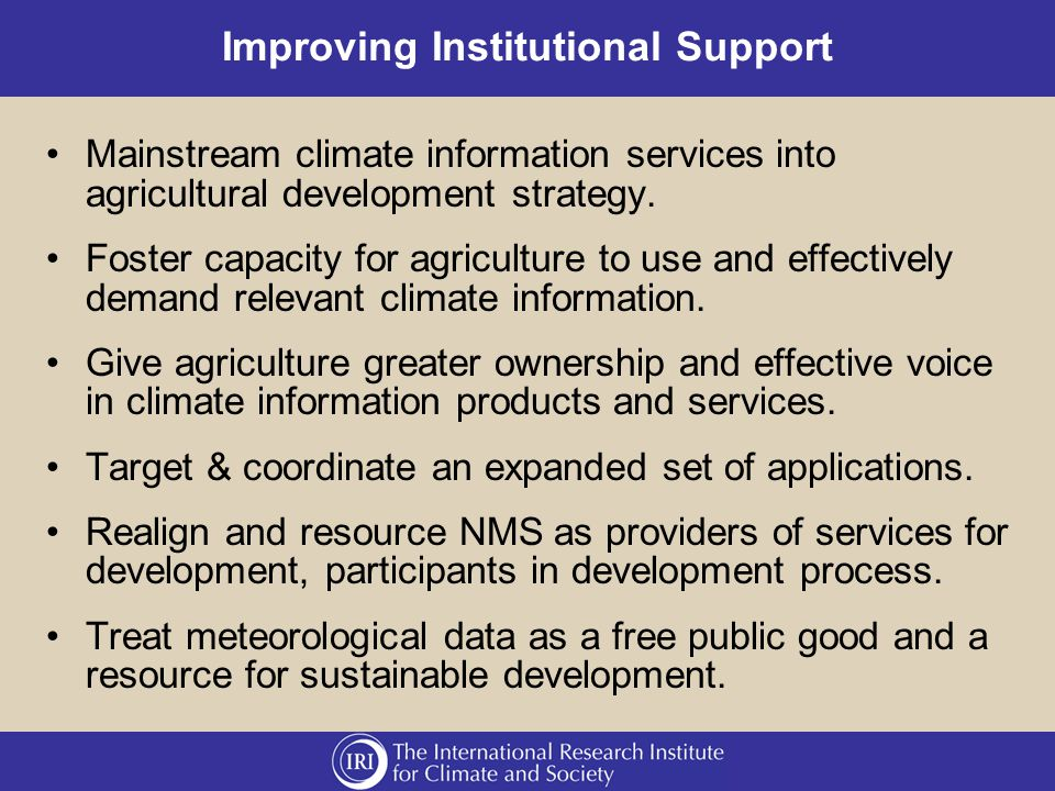 Improving Institutional Support Mainstream climate information services into agricultural development strategy.
