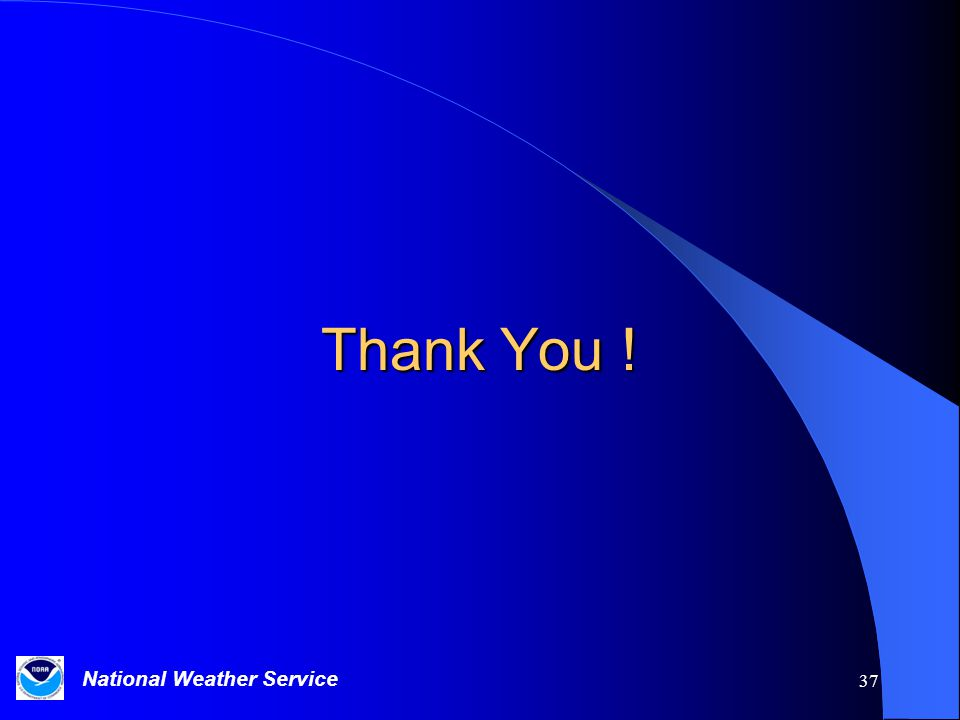 National Weather Service 37 Thank You !