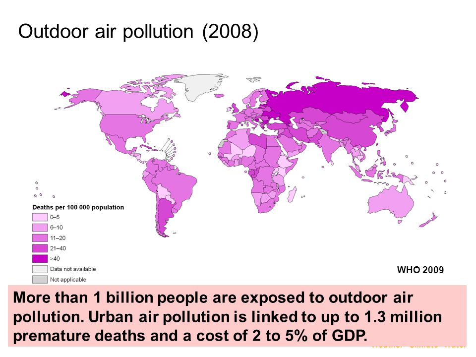12 Outdoor air pollution (2008) More than 1 billion people are exposed to outdoor air pollution. Urban air pollution is linked to up to 1.3 million pr