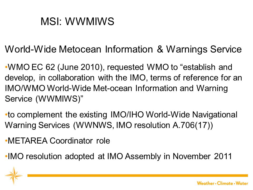 """MSI: WWMIWS World-Wide Metocean Information & Warnings Service WMO EC 62 (June 2010), requested WMO to """"establish and develop, in collaboration with t"""