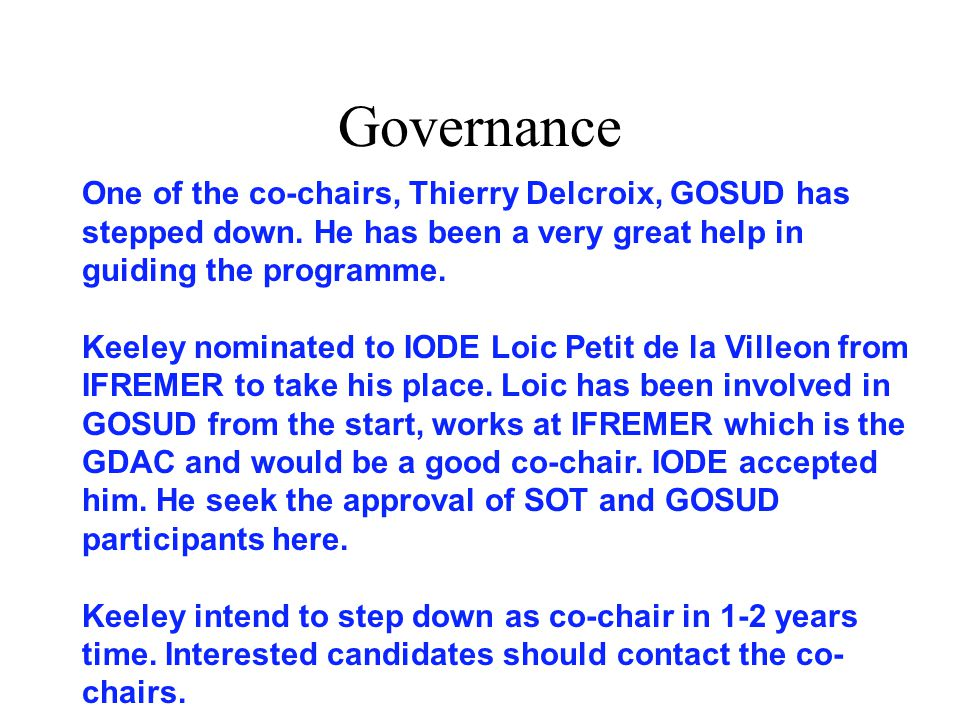 Governance One of the co-chairs, Thierry Delcroix, GOSUD has stepped down. He has been a very great help in guiding the programme. Keeley nominated to